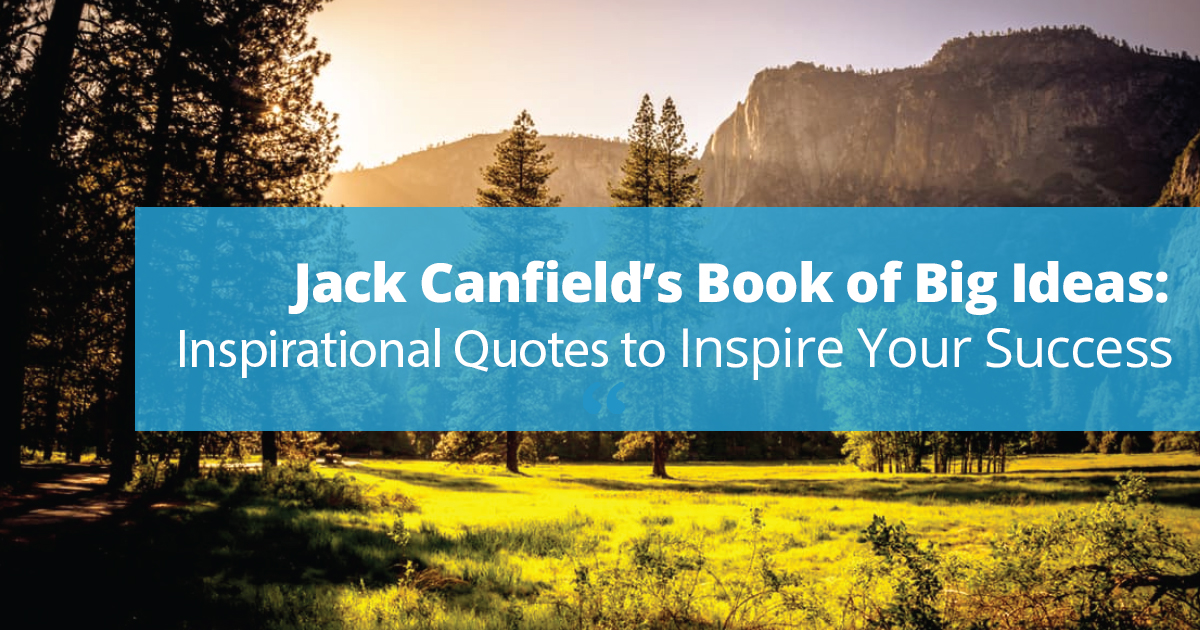 The Big Book Of Quotes: Jack Canfield's Book Of Big Ideas: Inspirational Quotes To